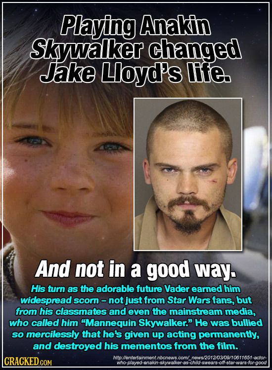 Playing Anakin Skwwalker changed Jake Lloyd's life. And not in a good way. His turn as the adorable future Vader earned him widespread scorn- not just
