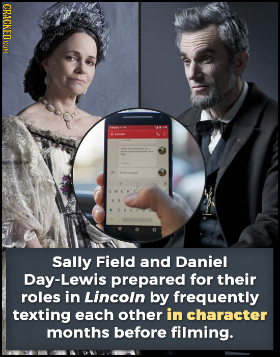 CRACKED COM 84 Livepin OSON 40 Bert A S zxCVa Sally Field and Daniel -Lewis prepared for their roles in Lincoln by frequently texting each other in ch