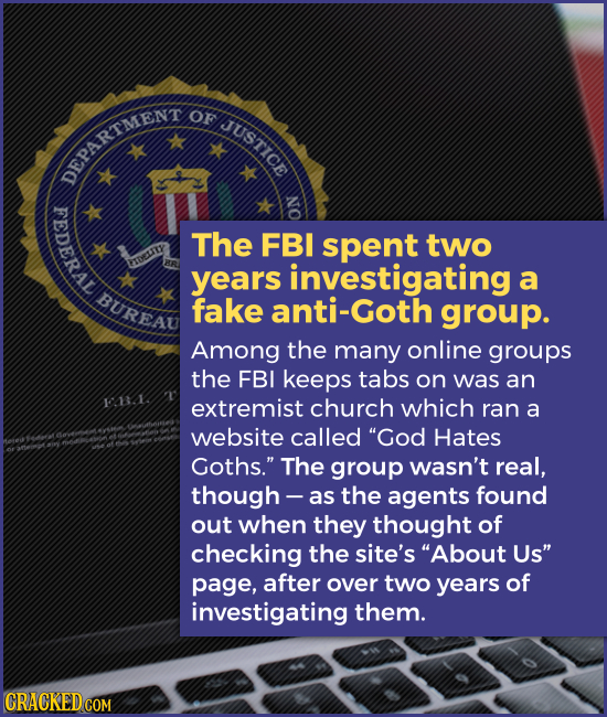 The FBI spent two years investigating a fake anti-Goth group. Among the many online groups the FBI keeps tabs on was an extremist church which ran a w