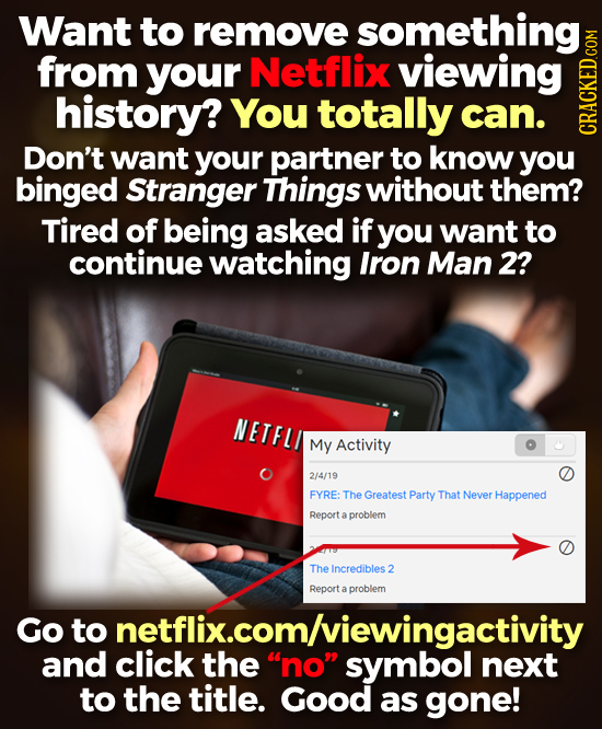 Want to remove something from your Netflix viewing history? You totally can. Don't want your partner to know you binged Stranger Things without them?