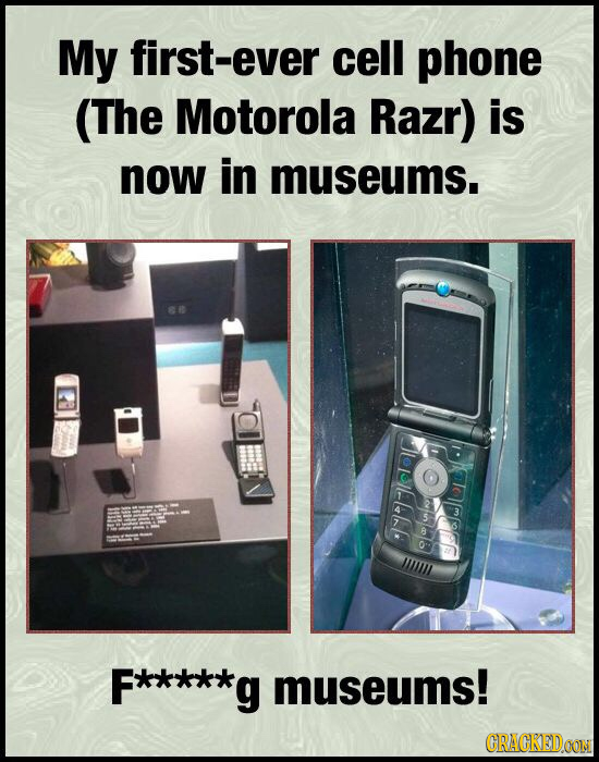 My first-ever cell phone (The Motorola Razr) is now in museums. aocpp CLE ll museums! CRACKEIDOON