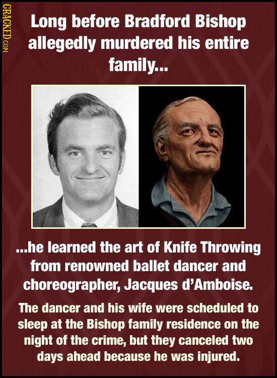 CRACT Long before Bradford Bishop allegedly murdered his entire family... ...he learned the art of Knife Throwing from renowned ballet dancer and chor