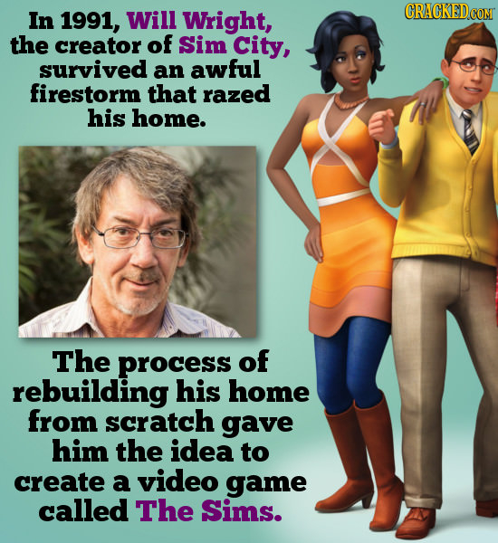 In 1991, Will Wright, the creator of Sim City, survived an awful firestorm that razed his home. The process of rebuilding his home from scratch gave h