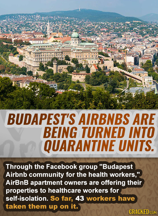 terut BUDAPEST'S AIRBNBS ARE BEING TURNED INTO QUARANTINE UNITS. Through the Facebook group Budapest Airbnb community for the health workers, AirBnB