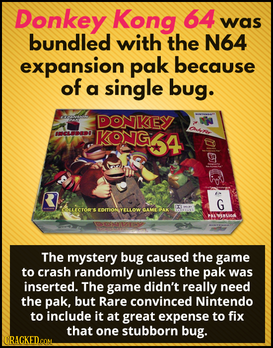 Donkey Kong 64 was bundled with the N64 expansion pak because of a single bug. FECANSION DONKEY AK Onhrer INCLUDEDE KONG G DX4 COLLECTOR'S EDITION YEL