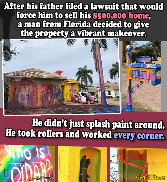 After his father filed a lawsuit that would force him to sell his $500,000 home, a man from Florida decided to give the property a vibrant makeover. H