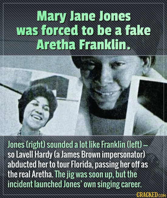 Mary Jane Jones was forced to be a fake Aretha Franklin. Jones (right) sounded a lot like Franklin (left) - SO Lavell Hardy (a James Brown impersonato