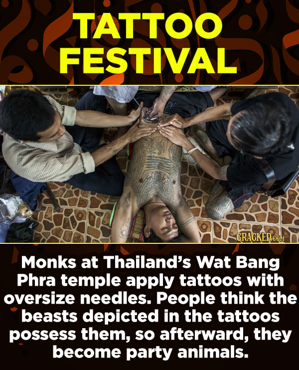 15 Amazing Festivals You Wish You Could Celebrate Right Now - Monks at Thailand's Wat Bang Phra temple apply tattoos with oversize needles. People thi