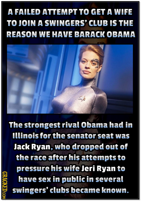 A FAILED ATTEMPT TO GET A WIFE TO JOIN A SWINGERS' CLUB IS THE REASON WE HAVE BARACK OBAMA The strongest rival Obama had in Illinois for the senator s