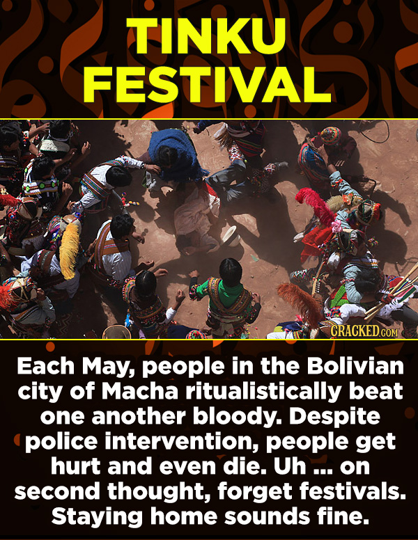15 Amazing Festivals You Wish You Could Celebrate Right Now - Each May, people in the Bolivian city of Macha ritualistically beat one another bloody.