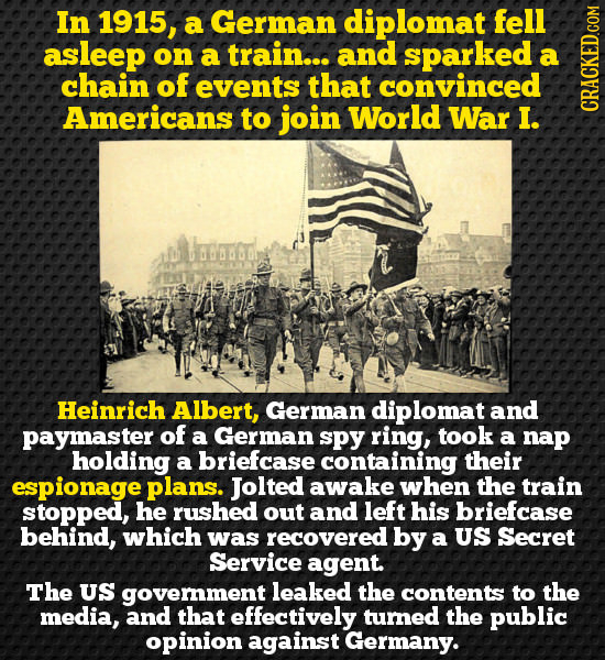 In 1915, a German diplomat fell asleep on a train... and sparked a chain of events that convinced Americans to join World War I. CRAGK Heinrich Albert