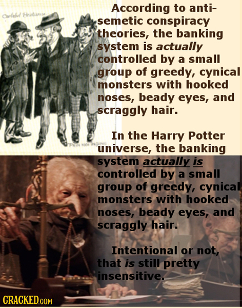 According to anti- Oddebd Hatana semetic conspiracy theories, the banking system is actually controlled by a small group of greedy, cynical monsters w