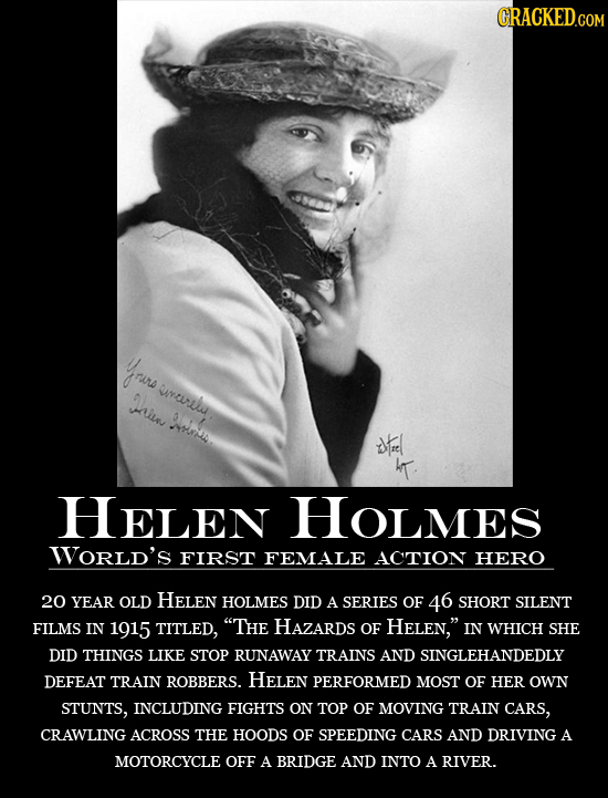 yrure ucurelu JAl Olo wt HELEN Houmes WORLD'S FIRST FEMALE ACTION HERO 20 YEAR OLD HELEN HOLMES DID A SERIES OF 46 SHORT SILENT FILMS IN 1915 TITLED,