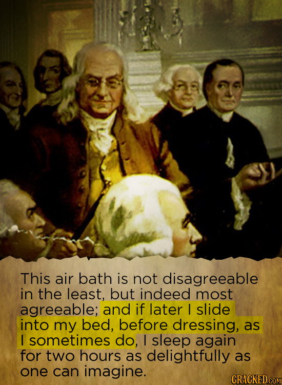 This air bath is not disagreeable in the least, but indeed most agreeable; and if later I slide into my bed, before dressing, as I sometimes do, I sle