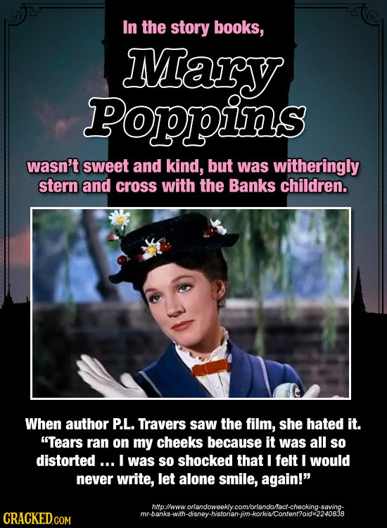 In the story books, Mary Poppins wasn't sweet and kind, but was witheringly stern and cross with the Banks children. When author P.L. Travers saw the