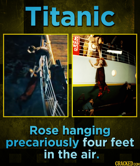 Titanic d HAS WS OF Rose hanging precariously four feet in the air.