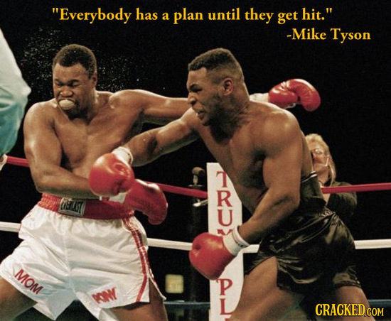 Everybody has a plan until they get hit. -Mike Tyson fusT MOM P L CRACKED COM