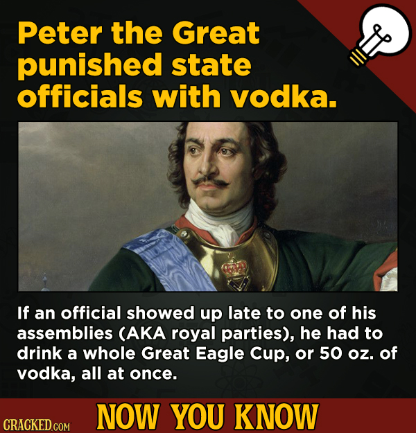 13 Scintillating Now-You-Know Movie Facts and General Trivia - Peter the Great punished state officials with vodka.