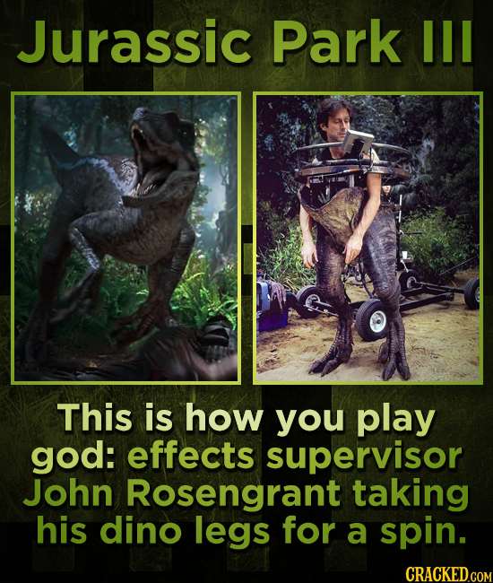 Jurassic Park Il This is how you play god: effects supervisor John Rosengrant taking his dino legs for a spin.
