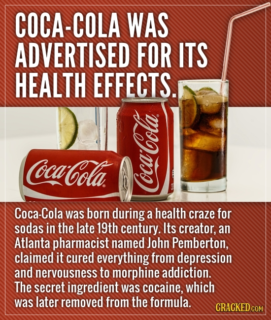 COCA-COLA WAS ADVERTISED FOR ITS HEALTH EFFECTS. N Ccoca Cola HOD Coca-Cola was born during a health craze for sodas in the late 19th century. Its cre
