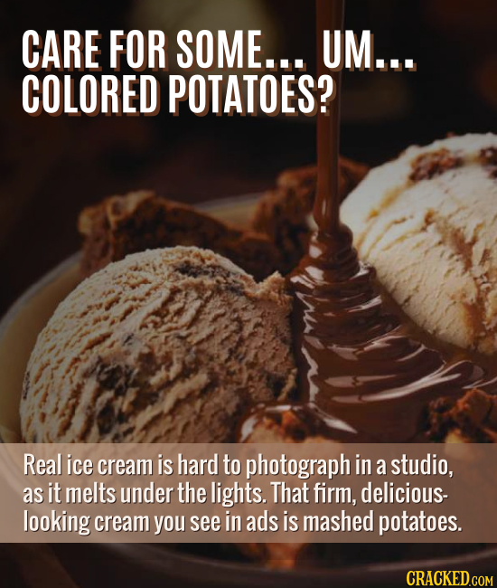 CARE FOR SOME... UM... COLORED POTATOES? Real ice cream is hard to photograph in a studio, as it melts under the lights. That firm, delicious- looking