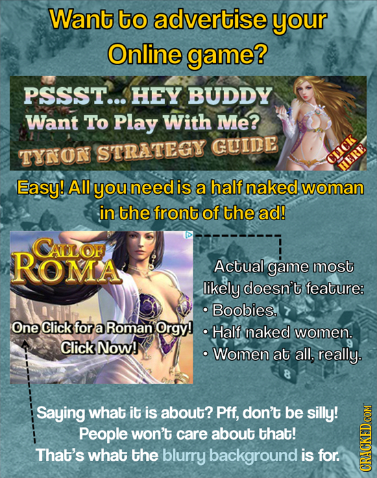 Want to advertise your Online game? PSSST... HEY BUDDY Want To Play With Me? STRATEGY GUIDE TYNON CLICK TERE Easy! All you need is a half naked woman