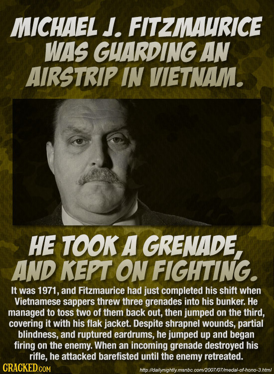 MICHAEL J. FITZMAURICE WAS GHARDING AN AIRSTRIP IN VIETNAM. HE TOOK A GRENADE, AND KEPT ON FIGHTING. It was 1971, and Fitzmaurice had just completed h