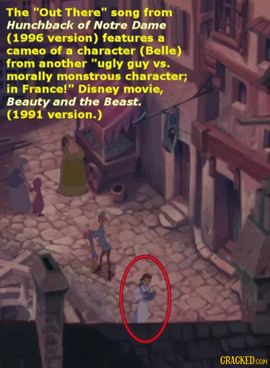The Out There song from Hunchback of Notre Dame (1996 version) features a cameo of a character (Belle) from another ugly guy VS. morally monstrous