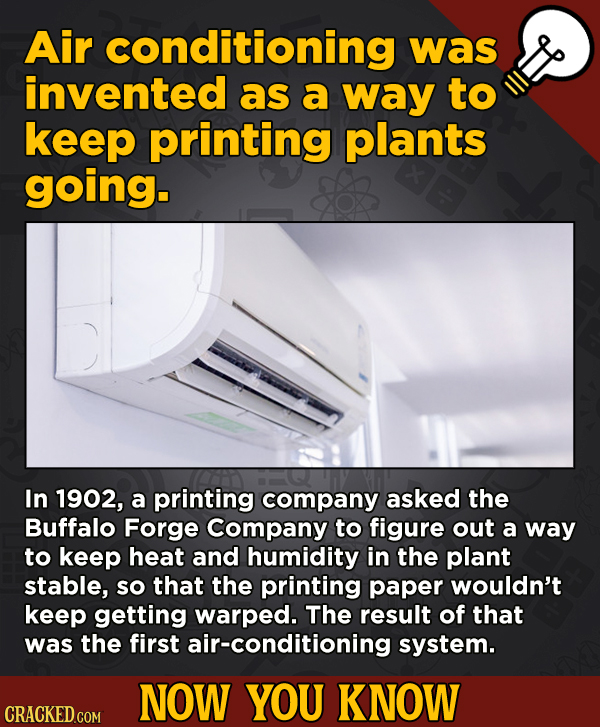 13 Scintillating Now-You-Know Movie Facts and General Trivia - 13 Scintillating Air conditioning was invented as a way to keep printing plants going.