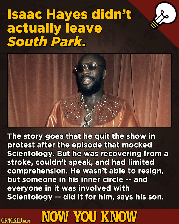 13 Scintillating Now-You-Know Movie Facts and General Trivia - Isaac Hayes didn't actually leave South Park.