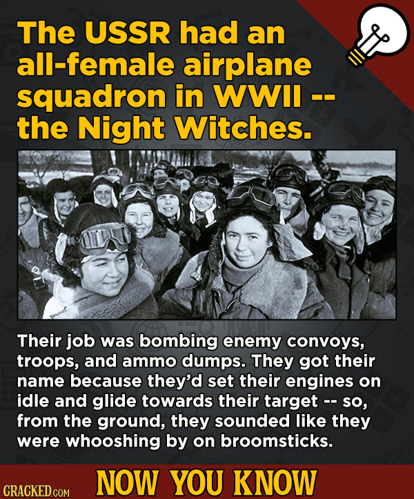 13 Scintillating Now-You-Know Movie Facts and General Trivia - The USSR had an all-female airplane squadron in WWIl - the Night Witches.