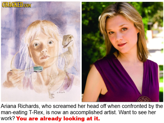 GRAGKEDo CONT Ariana Richards, who screamed her head off when confronted by the man-eating T-Rex, is now an accomplished artist. Want to see her work?