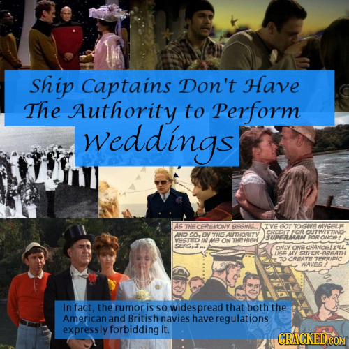 Ship Captains Don't Have The Authority to Perform Weddings As THECERMONV BEGINI. T'VE GOT TOCIVE CREDIT AUTHORITY FORNMYSEL AND SO. By THE SUIPERMAAN