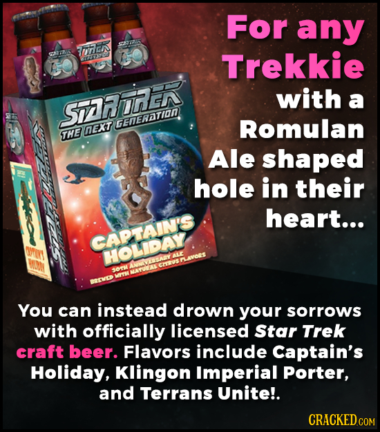 For any THEr SPARUK Rred Trekkie with a SFTORER GEneRatian Romulan nEXT THE Ale shaped hole in their heart... CAPTAIN'S HOLIDAY AL PLAVORS CrRUS SO7 M