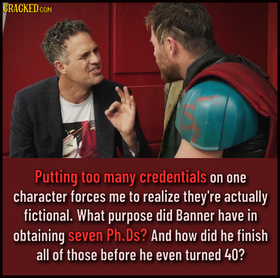 CRACKED COM Putting too many credentials on one character forces me to realize they're actually fictional. What purpose did Banner have in obtaining s