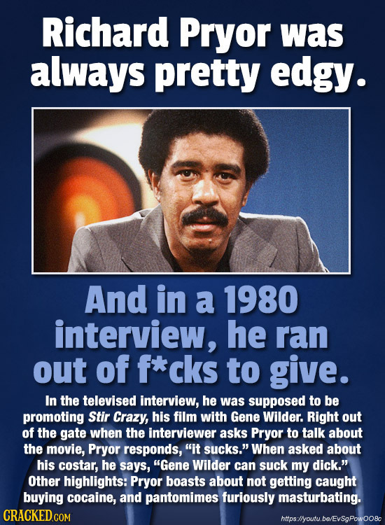 Richard Pryor was always pretty edgy. And in a 1980 interview, he ran out of f*cks to give. In the televised interview, he was supposed to be promotin