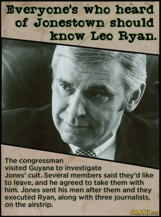 21 People Who Get Unfairly Left Out Of The History Books - You're probably familiar with the Jonestown Massacre, but have you heard of Leo Ryan? The c