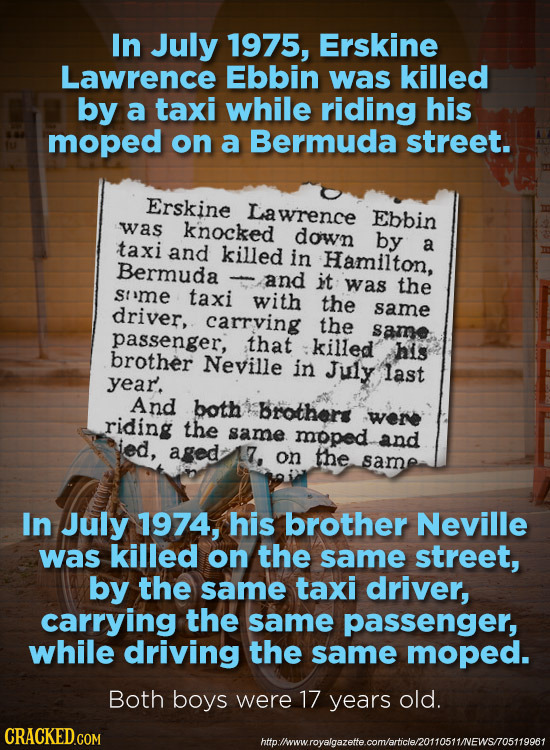 In July 1975, Erskine Lawrence Ebbin was killed by a taxi while riding his moped on a Bermuda street. Erskine Lawrence Ebbin was knocked down taxi by