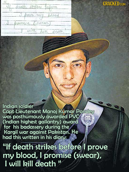 it CRACKED COM dealh shites buere Feve my blood boeme SLDea uitt B'AL deokk Indian soldier Capt Lieutenant Manoj Kumar Pandey was posthumously awarded