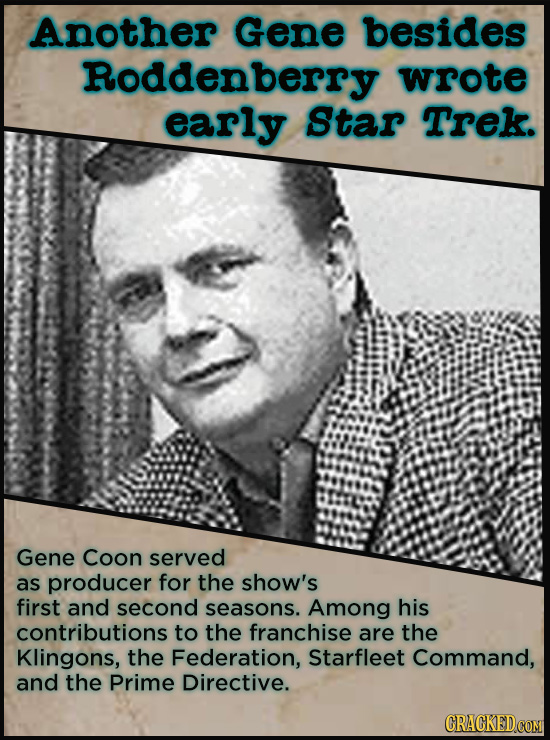 21 People Who Get Unfairly Left Out Of The History Books - Gene Roddenbwerry is world-renowned for creating <i>Star Trek</i>. But Gene Coon served as