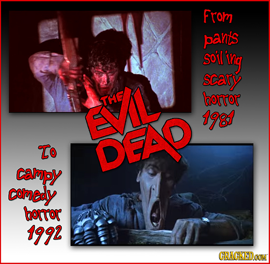 From pants Soitl'ing SCary horror EVL THE 1981 To DEA campy comedy borror 1992 CRACKEDCON