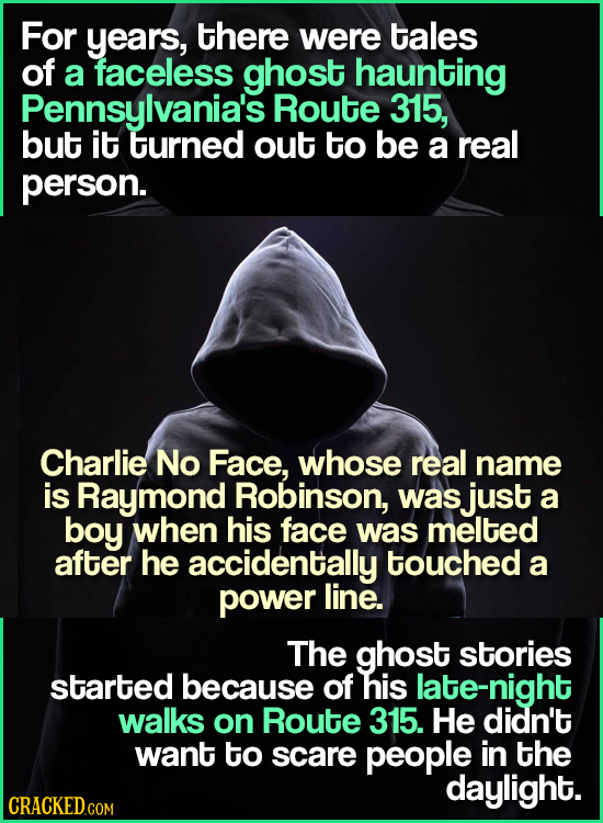 For years, there were tales of a faceless ghost haunting Pennsylvania's Route 315, but it turned out to be a real person. Charlie No Face, whose real