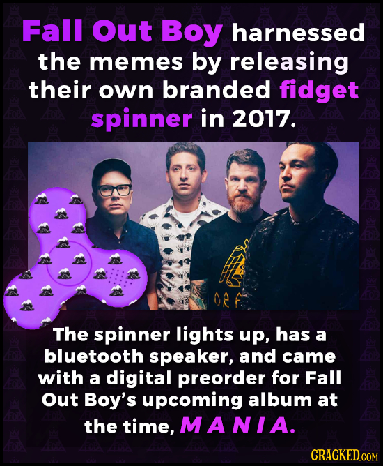 Falll Out Boy harnessed the memes by releasing their own branded fidget spinner in 2017. ORF The spinner lights up, has a bluetooth speaker, and came