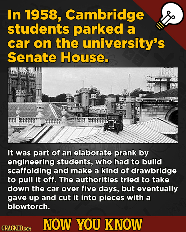Now You Know! 13 Facts About Movies And General Trivia To Un-Bore You - In 1958, Cambridge students parked a car on the university's Senate House.