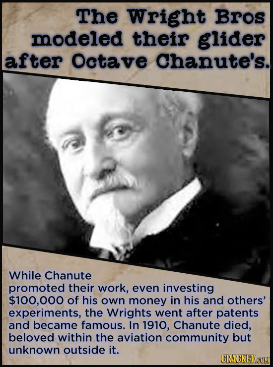 21 People Who Get Unfairly Left Out Of The History Books - Already an old man and a retired engineer in 1890, Octave Chanute began tinkering with flyi