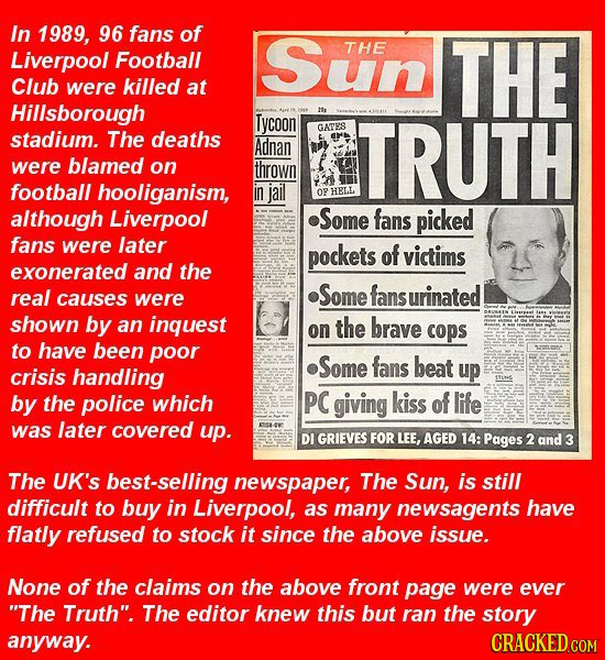 In 1989, 96 fans of Liverpool Football Sun THE THE Club were killed at Hillsborough Tycoon ie GATES stadium. The deaths Adnan TRUTH were blamed on thr