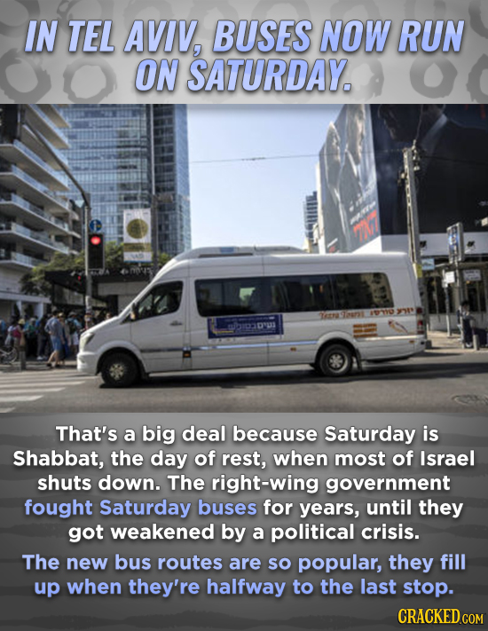IN TEL AVIV, BUSES NOW RUN ON SATURDAY. Teeru M31 IYYU ru That's a big deal because Saturday is Shabbat, the day of rest, when most of Israel shuts do