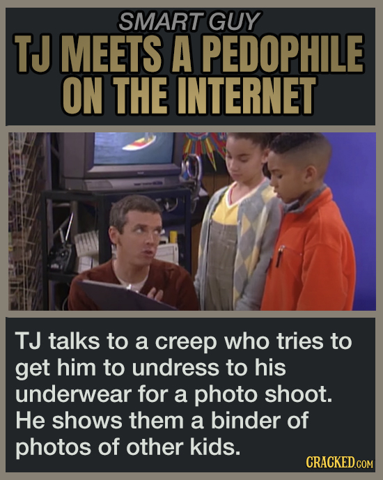 SMART GUY TJ MEETS A PEDOPHILE ON THE INTERNET TJ talks to a creep who tries to get him to undress to his underwear for a photo shoot. He shows them a