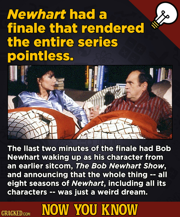 Now You Know! 13 Facts About Movies And General Trivia To Un-Bore You - Newhart had a finale that rendered the entire series pointless.