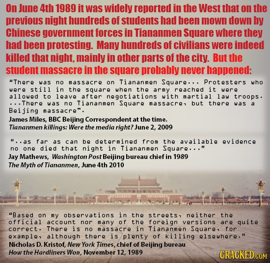 On June 4th 1989 it was widely reported in the West that on the previous night hundreds of students had been mown down by Chinese government forces in